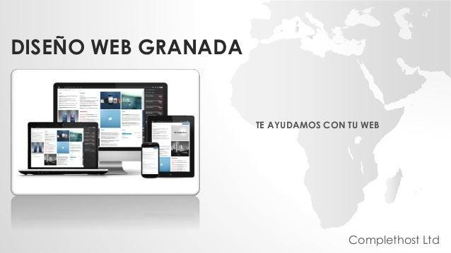 DISEÑO WEB GRANADA TE AYUDAMOS CON TU WEB Complethost Ltd