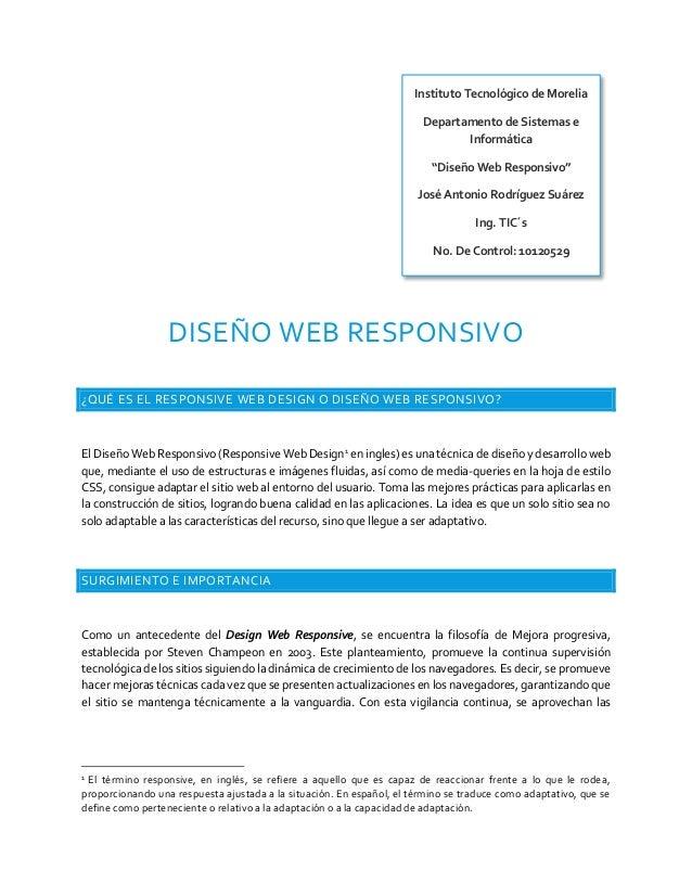 DISEÑO WEB RESPONSIVO ¿QUÉ ES EL RESPONSIVE WEB DESIGN O DISEÑO WEB RESPONSIVO? El Diseño Web Responsivo (Responsive Web D...