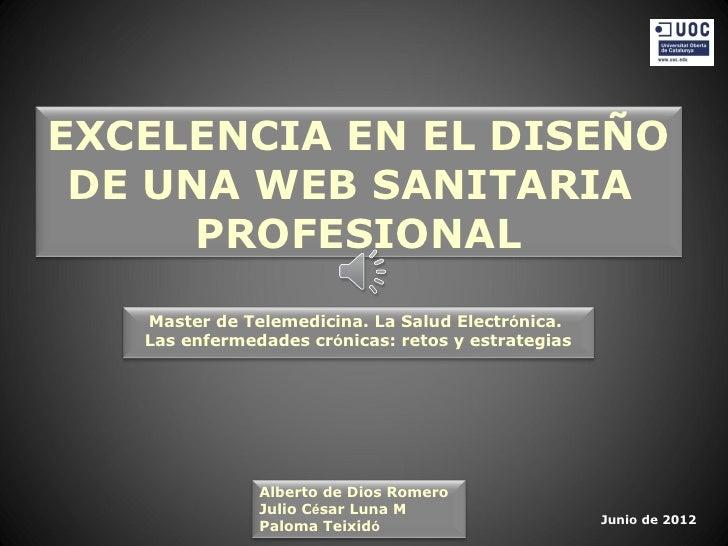 EXCELENCIA EN EL DISEÑO DE UNA WEB SANITARIA      PROFESIONAL   Master de Telemedicina. La Salud Electrónica.   Las enferm...