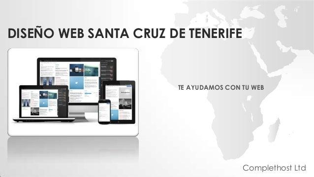 DISEÑO WEB SANTA CRUZ DE TENERIFE TE AYUDAMOS CON TU WEB Complethost Ltd