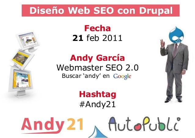 Fecha21 feb 2011Andy GarcíaWebmaster SEO 2.0Buscar 'andy' en..........)Hashtag#Andy21