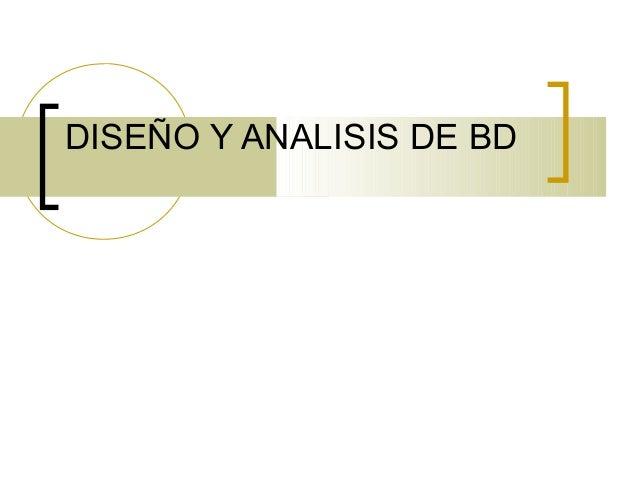 DISEÑO Y ANALISIS DE BD