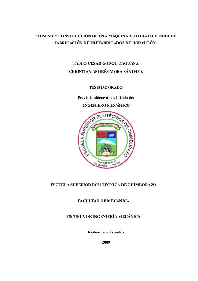 """""""DISEÑO Y CONSTRUCCIÓN DE UNA MÁQUINA AUTOMÁTICA PARA LA FABRICACIÓN DE PREFABRICADOS DE HORMIGÓN"""" PABLO CÉSAR GODOY CAGUA..."""