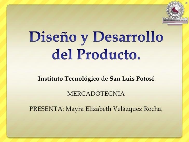 Instituto Tecnológico de San Luis Potosí            MERCADOTECNIAPRESENTA: Mayra Elizabeth Velázquez Rocha.