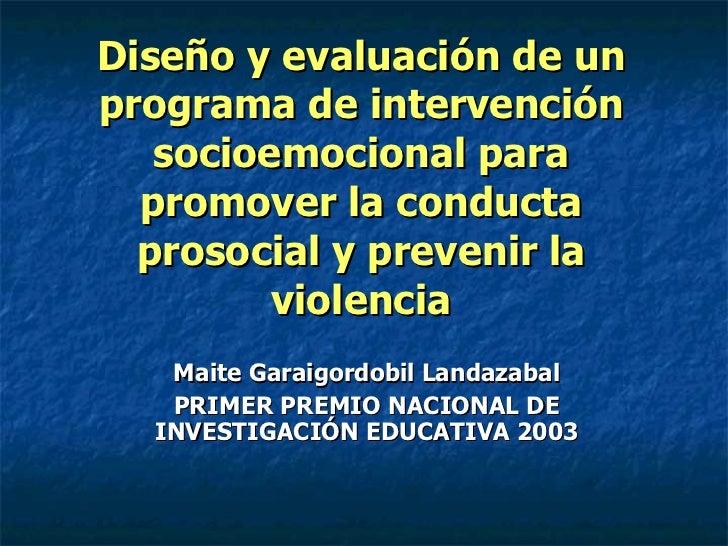 Diseño y evaluación de un programa de intervención socioemocional para promover la conducta prosocial y prevenir la violen...