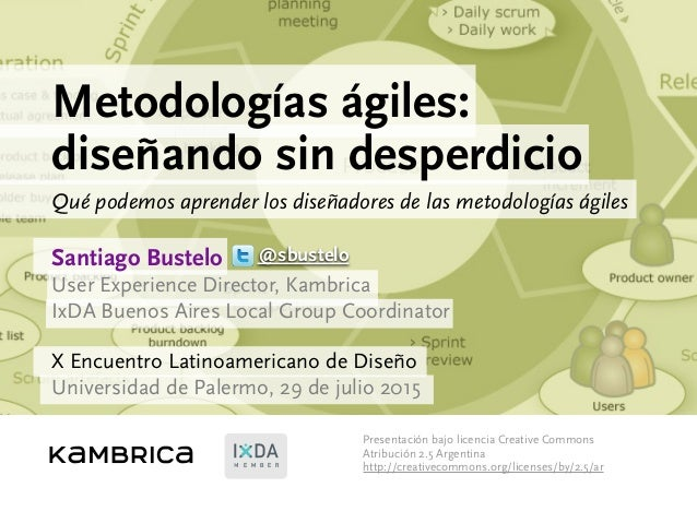 Santiago Bustelo User Experience Director, Kambrica IxDA Buenos Aires Local Group Coordinator X Encuentro Latinoamericano ...