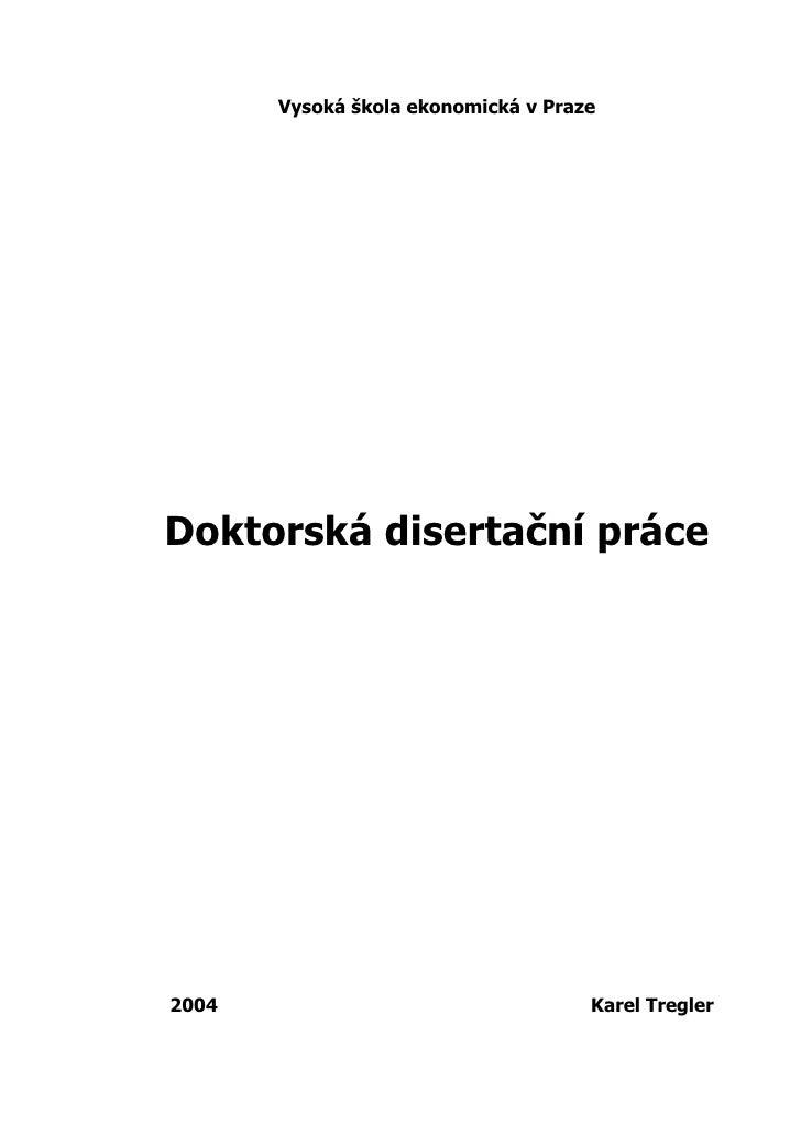 Vysoká škola ekonomická v Praze     Doktorská disertační práce     2004                                 Karel Tregler