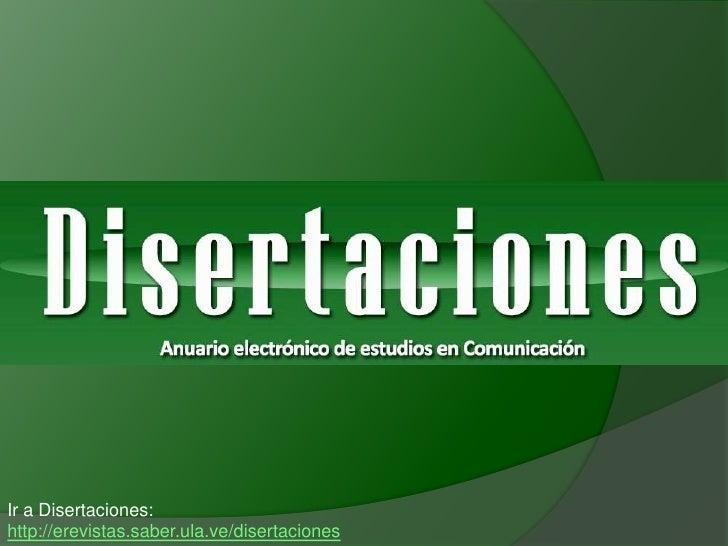 Ir a Disertaciones: http://erevistas.saber.ula.ve/disertaciones