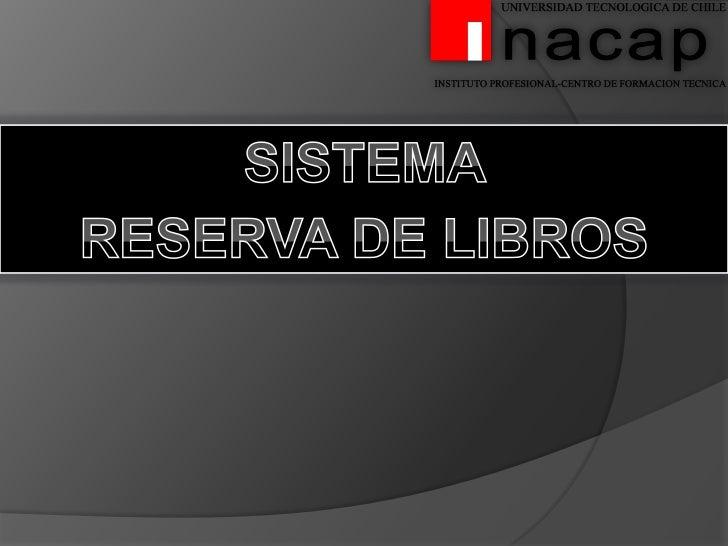SISTEMA <br />RESERVA DE LIBROS<br />