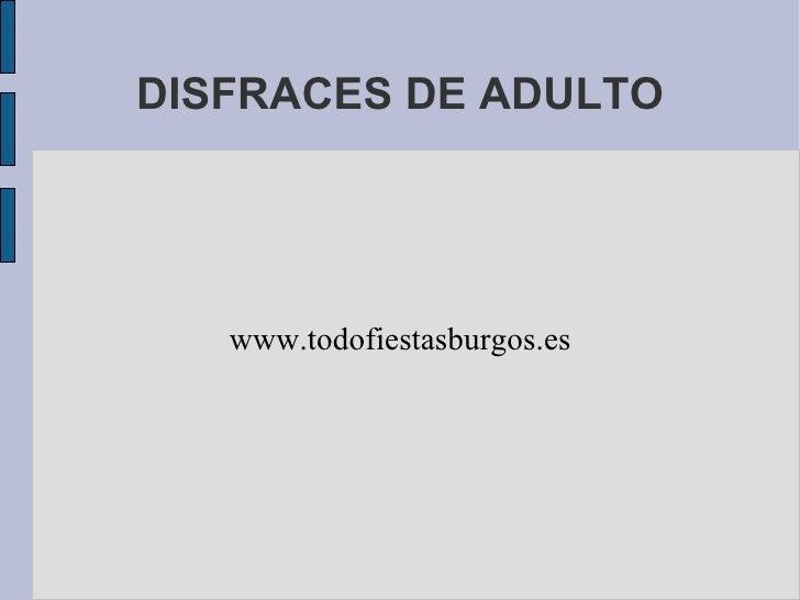 DISFRACES DE ADULTO www.todofiestasburgos.es