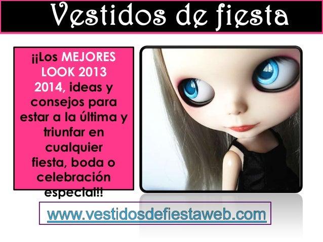 Vestidos de fiesta ¡¡Los MEJORES LOOK 2013 2014, ideas y consejos para estar a la última y triunfar en cualquier fiesta, b...