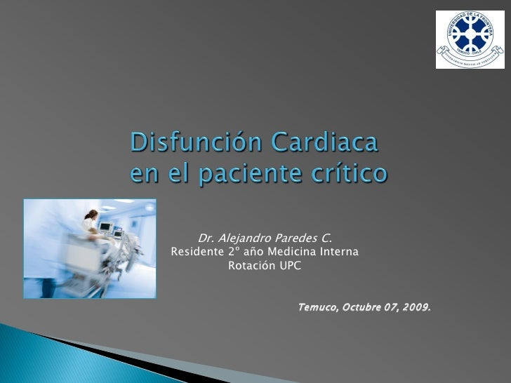 Dr. Alejandro Paredes C. Residente 2º año Medicina Interna           Rotación UPC                         Temuco, Octubre ...