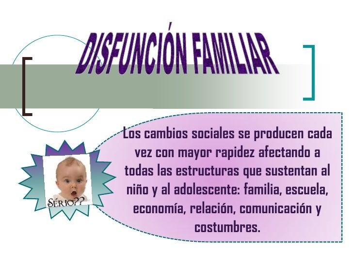 Los cambios sociales se producen cada    vez con mayor rapidez afectando a todas las estructuras que sustentan al  niño y ...