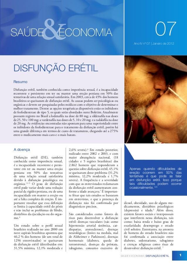 &  SAÚDE  ECONOMIA  07 Ano IV nº 07 | Janeiro de 2012  DISFUNÇÃO ERÉTIL Resumo Disfunção erétil, também conhecida como imp...