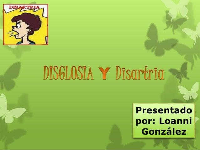 Presentado  por: Loanni  González