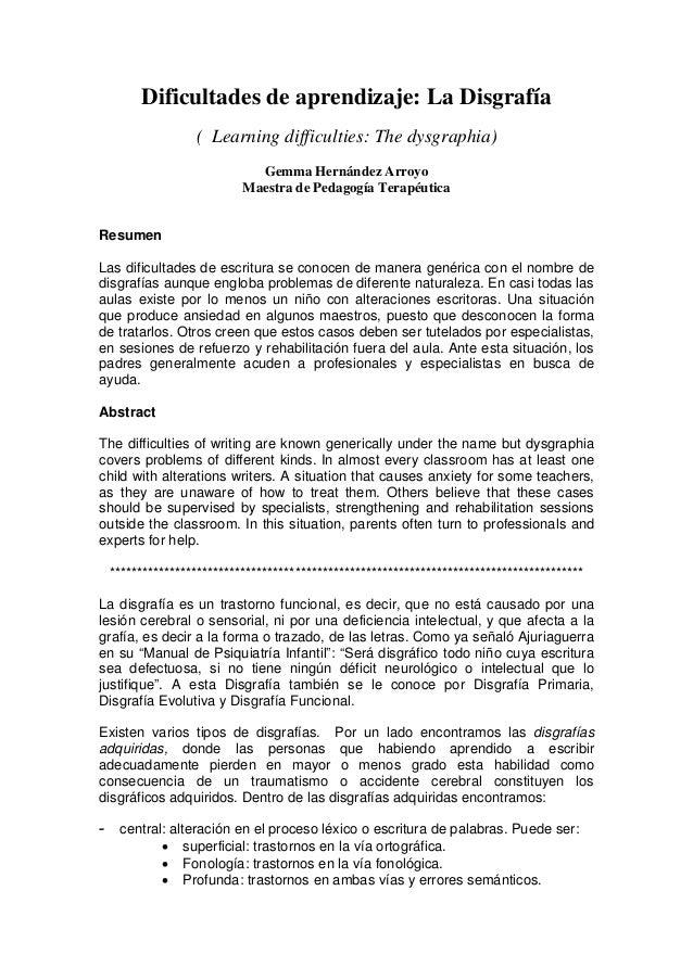 Dificultades de aprendizaje: La Disgrafía ( Learning difficulties: The dysgraphia) Gemma Hernández Arroyo Maestra de Pedag...
