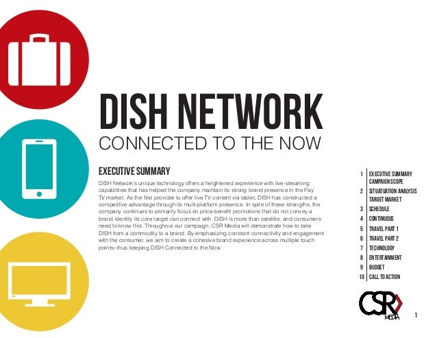 DISH NETWORKCONNECTED TO THE NOW 1 EXECUTIVE SUMMARY CAMPAIGN SCOPE 2 SITUATUATION ANALYSIS TARGET MARKET 3 SCHEDULE 4 CON...