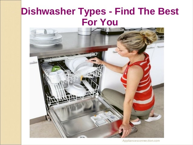 Dishwasher Types - Find The Best For You
