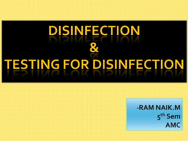 Disinfection   testing for disinfection