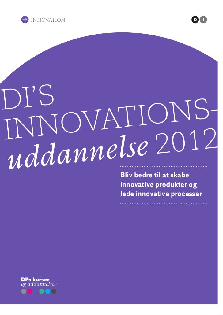 InnovatIonDI'S          nS-Inn  ov atIo   dan nelse 2012ud             Bliv bedre til at skabe               innovative pr...