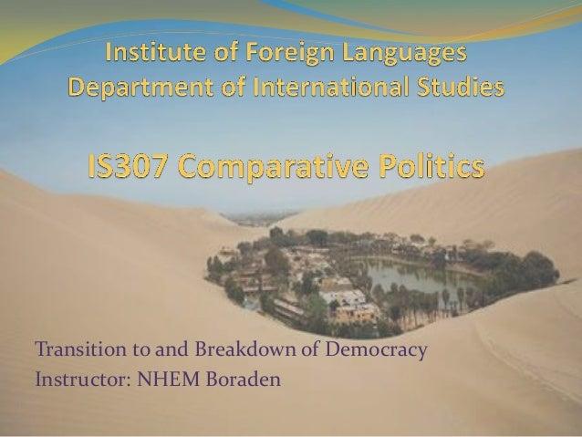 Transition to and Breakdown of Democracy Instructor: NHEM Boraden