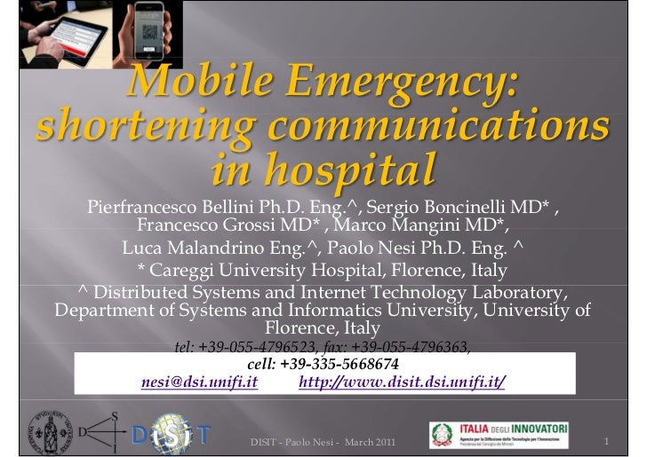 Mobile Emergency:shortening communications        in hospital   Pierfrancesco Bellini Ph.D. Eng.^, Sergio Boncinelli MD* ,...