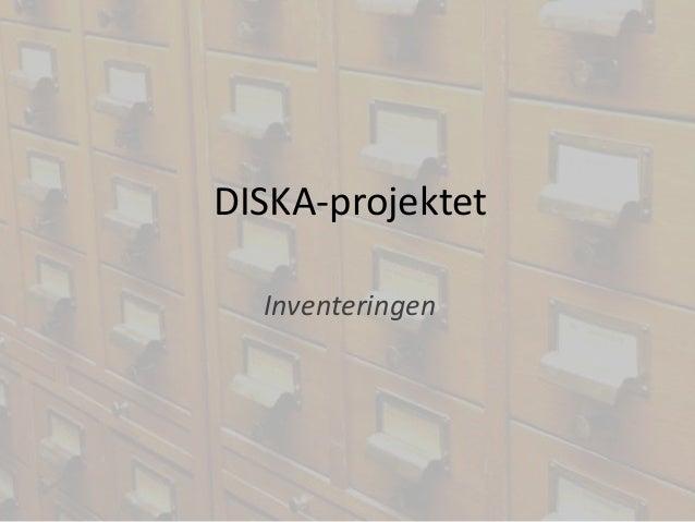 DISKA-projektet Inventeringen