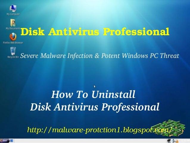DiskAntivirusProfessionalSevereMalwareInfection&PotentWindowsPCThreat       HowToUninstall   DiskAntivirusPr...