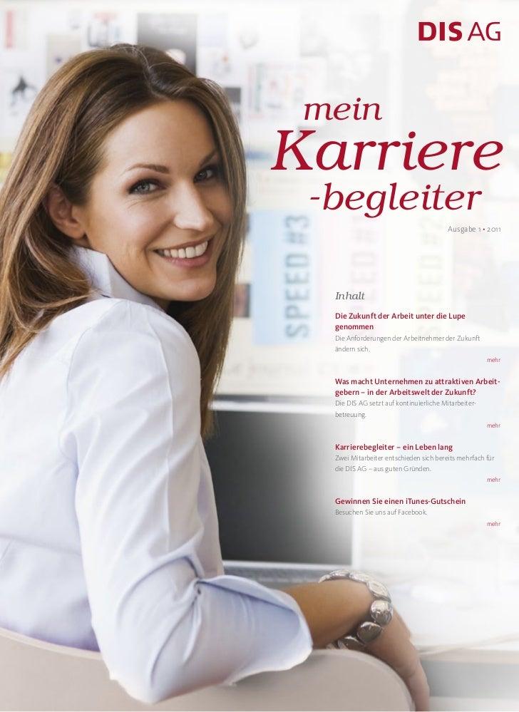 meinKarriere -begleiter                                         Ausgabe 1 • 2011  Inhalt  Die Zukunft der Arbeit unter die...