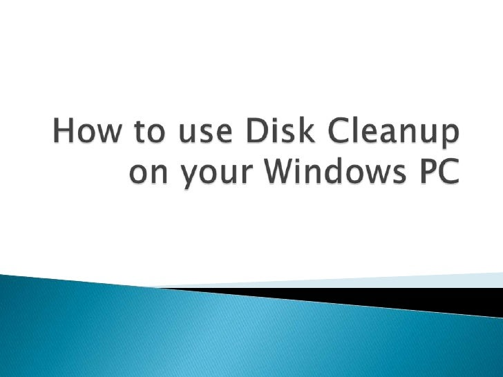 How to do the DISK CLEANUP