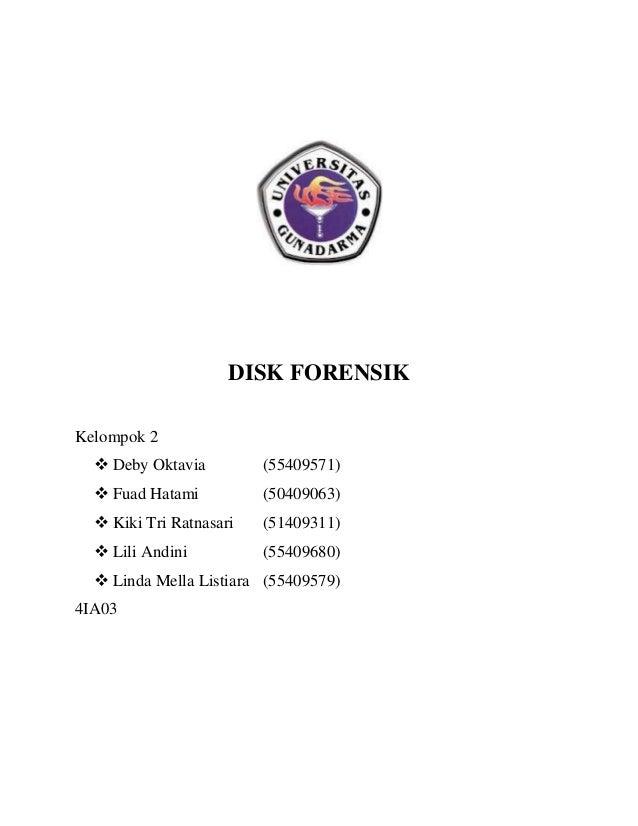DISK FORENSIKKelompok 2   Deby Oktavia         (55409571)   Fuad Hatami          (50409063)   Kiki Tri Ratnasari   (514...