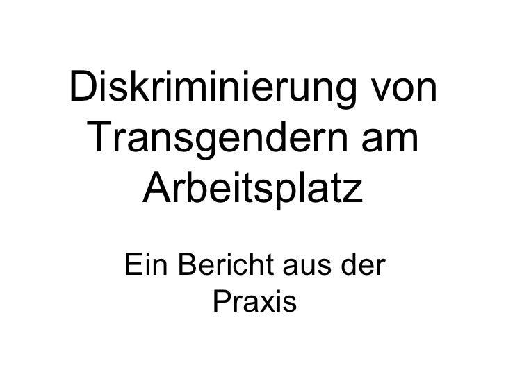 Diskriminierung von Transgendern am Arbeitsplatz Ein Bericht aus der Praxis