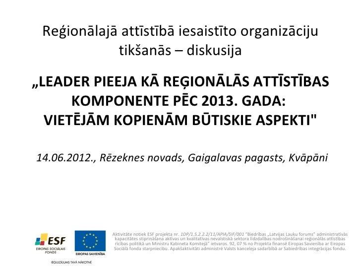 """Reģionālajā attīstībā iesaistīto organizāciju            tikšanās – diskusija""""LEADER PIEEJA KĀ REĢIONĀLĀS ATTĪSTĪBAS      ..."""