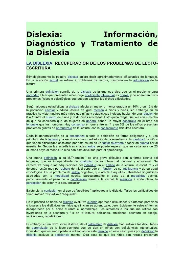 Dislexia:        Información, Diagnóstico y Tratamiento de la Dislexia LA DISLEXIA. RECUPERACIÓN DE LOS PROBLEMAS DE LECTO...