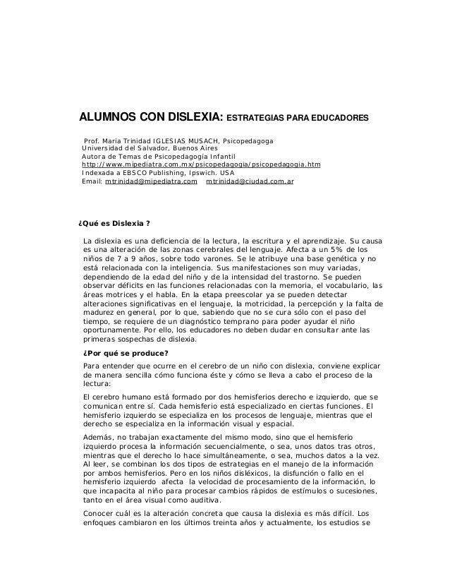 ALUMNOS CON DISLEXIA: ESTRATEGIAS PARA EDUCADORES Prof. María Trinidad IGLESIAS MUSACH, Psicopedagoga Universidad del Salv...
