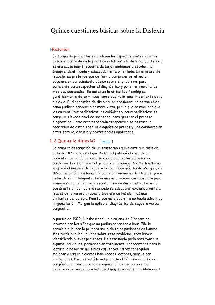 Quince cuestiones básicas sobre la Dislexia Resumen En forma de preguntas se analizan los aspectos más relevantes desde el...