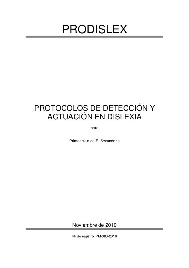 PRODISLEXPROTOCOLOS DE DETECCIÓN Y  ACTUACIÓN EN DISLEXIA                   para       Primer ciclo de E. Secundaria      ...