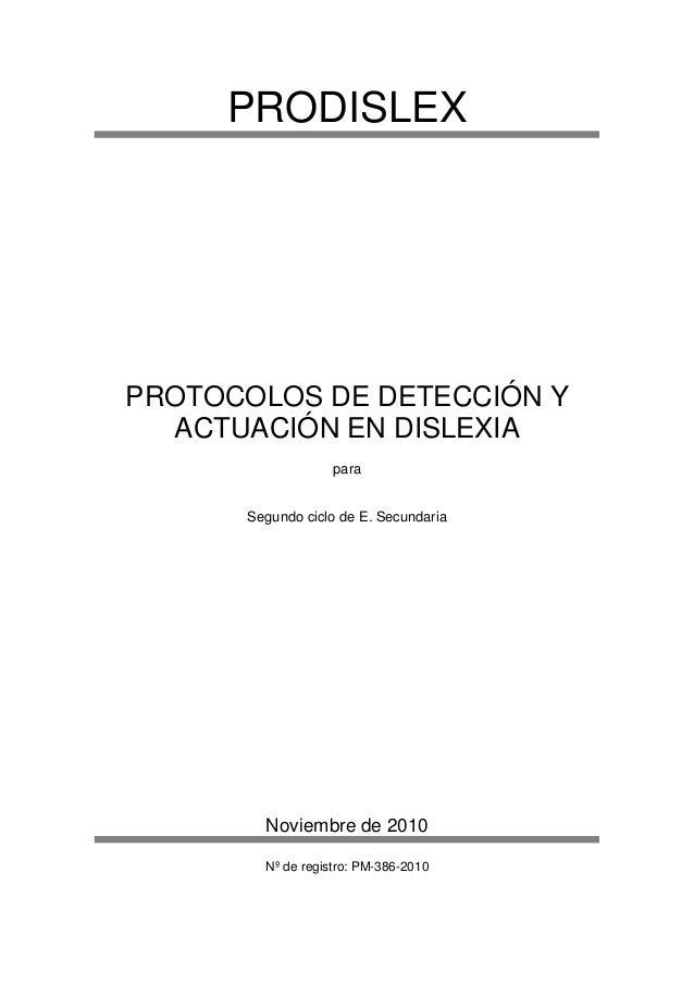 PRODISLEXPROTOCOLOS DE DETECCIÓN Y  ACTUACIÓN EN DISLEXIA                   para      Segundo ciclo de E. Secundaria      ...