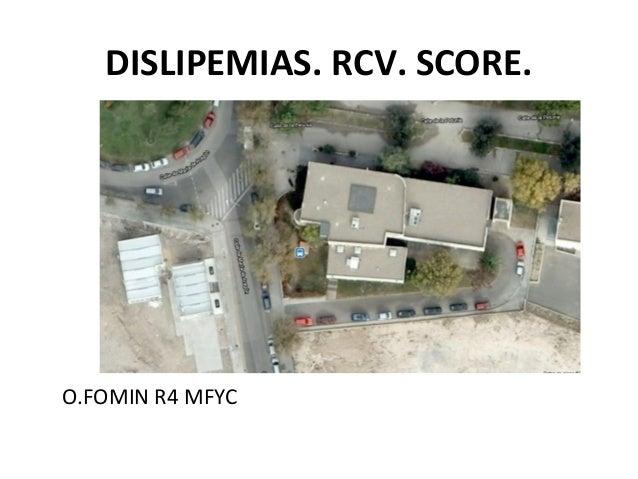 DISLIPEMIAS. RCV. SCORE.O.FOMIN R4 MFYC