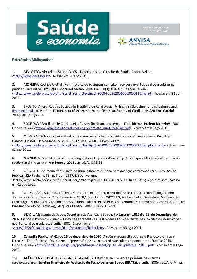 Referências Bibliográficas:  1. BIBLIOTECAVirtualemSaúde.DeCS–DescritoresemCiênciasdaSaúde.Disponívelem: <htt...