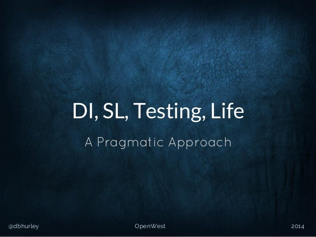 Dependency Injection, Service Locators, Testing and Life