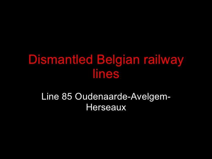 Dismantled Belgian railway lines Line 85 Oudenaarde-Avelgem-Herseaux