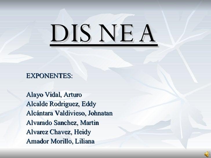 DISNEA EXPONENTES: Alayo Vidal, Arturo Alcalde Rodriguez, Eddy Alcántara Valdivieso, Johnatan Alvarado Sanchez, Martin Alv...