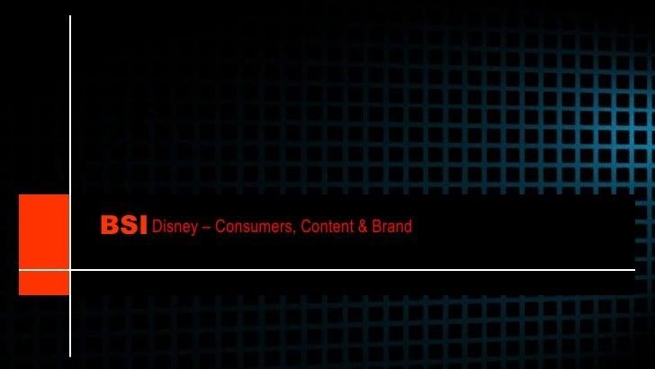 Disney – Consumers, Content & Brand