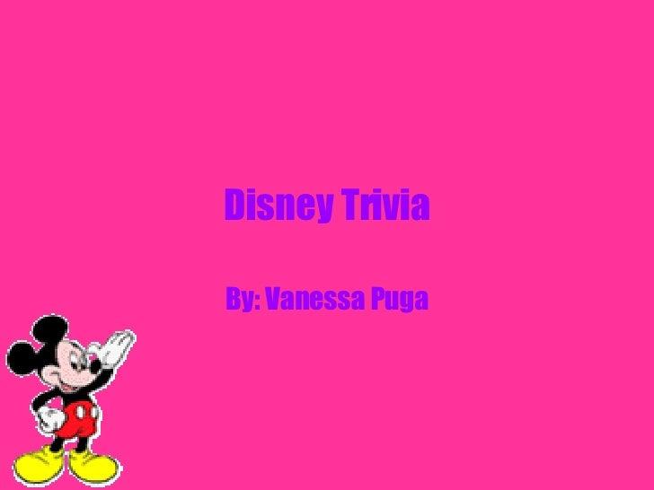 Disney Trivia By: Vanessa Puga
