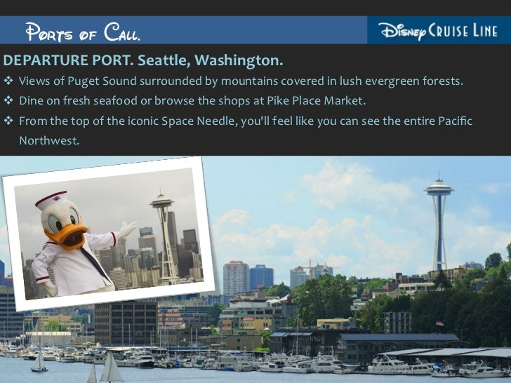 Ports of Call.DEPARTURE PORT. Seattle, Washington.  v Views of Puget Sound surrounded by mountains...