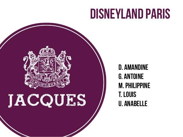 D. Amandine G. Antoine M. Philippine T. Louis U. Anabelle DISNEYLAND PARIS