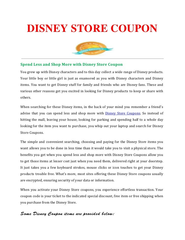 DISNEY STORE COUPONSpend Less and Shop More with Disney Store CouponYou grew up with Disney characters and to this day col...