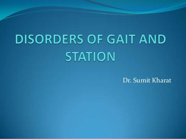 Disorders of gait and station