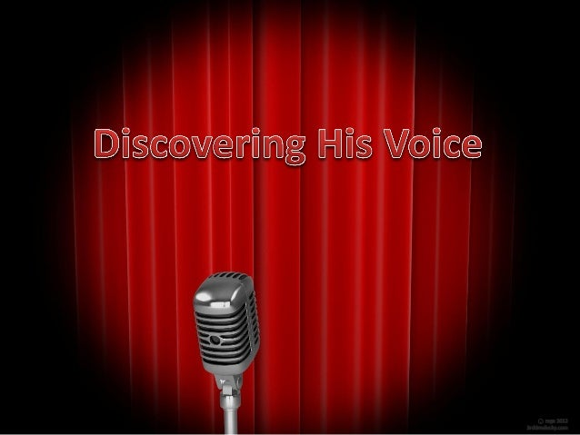 Disovering his Voice